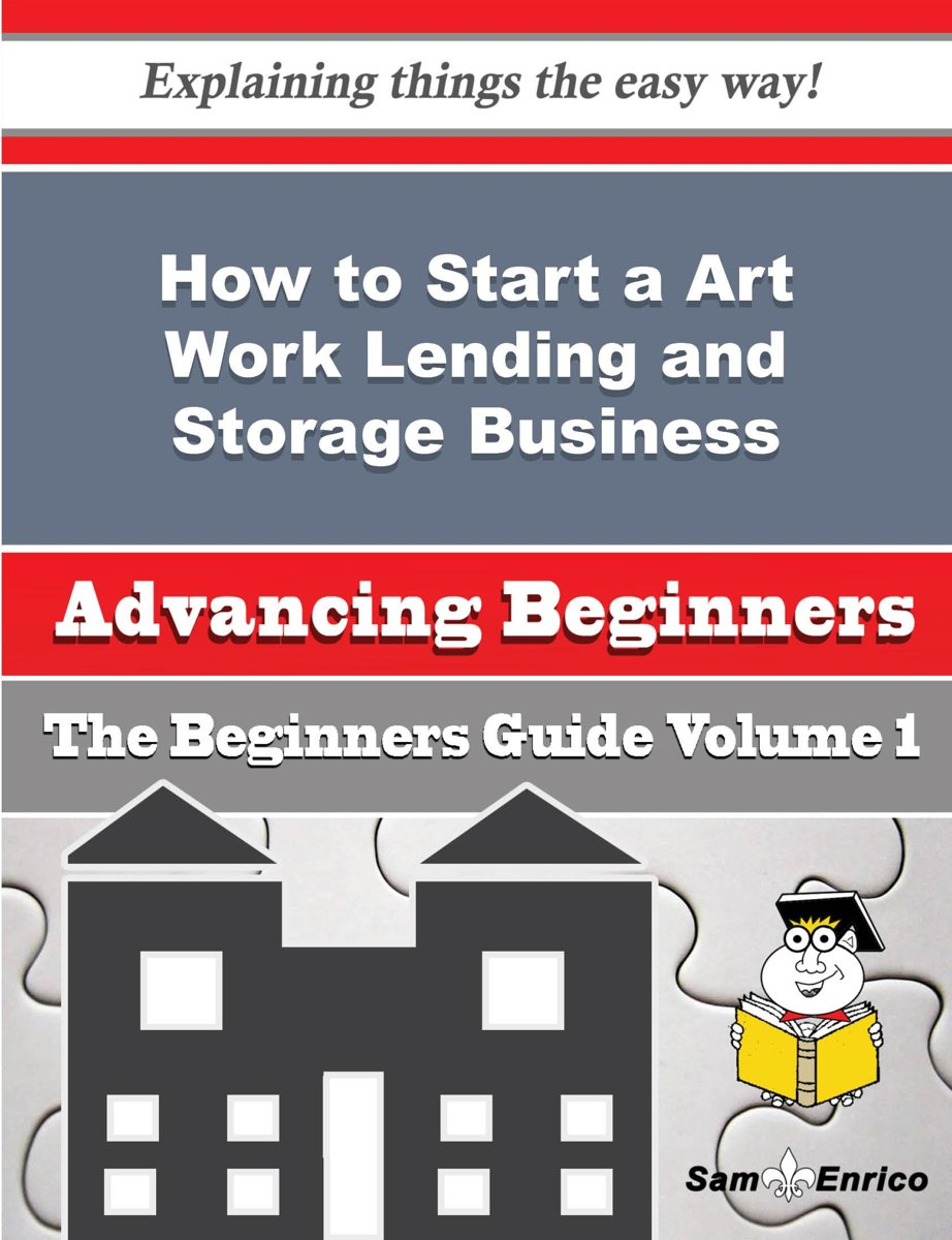 How to Start a Art Work Lending and Storage Business (Beginners Guide)