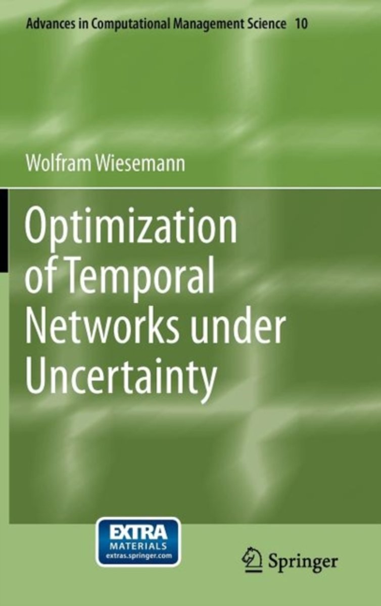 Optimization of Temporal Networks under Uncertainty