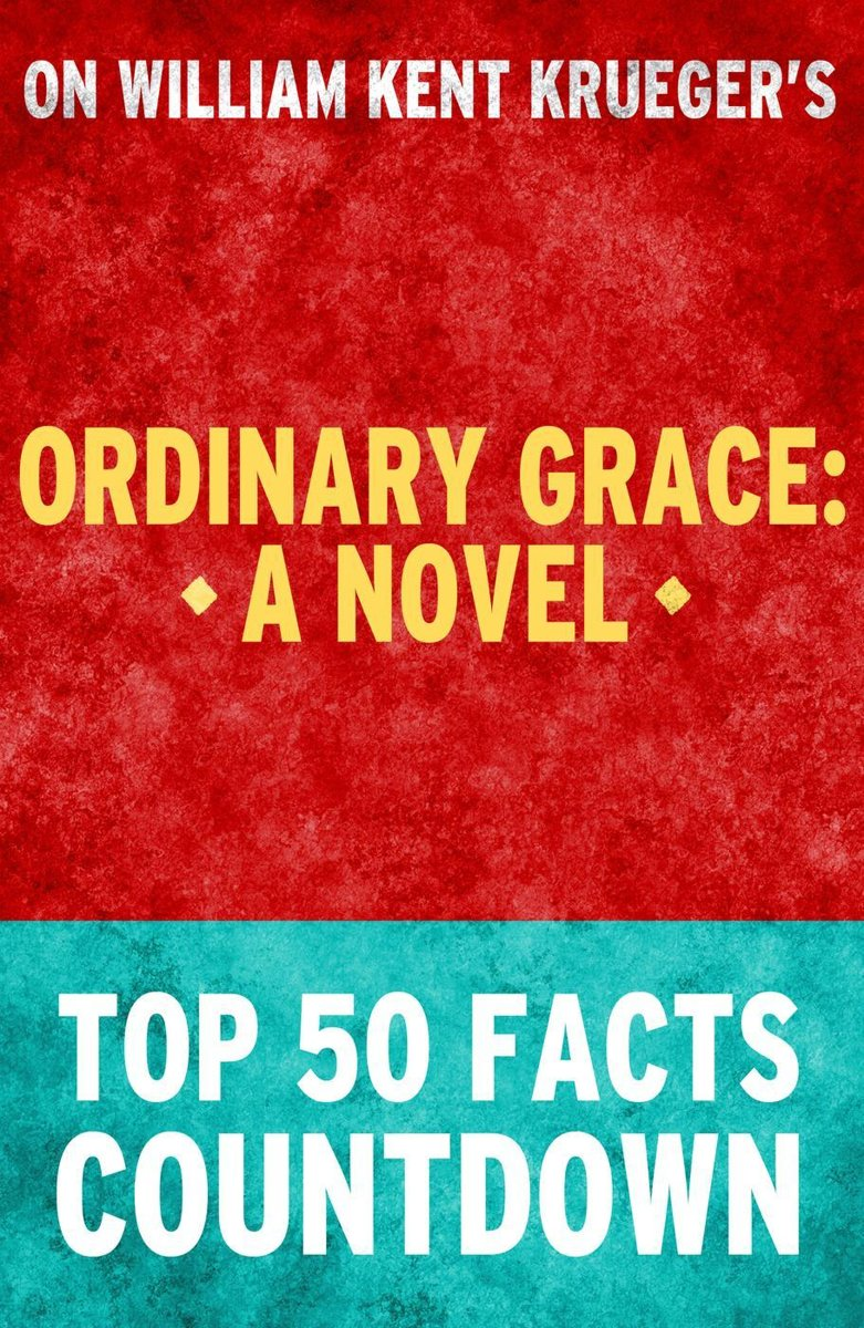 Ordinary Grace: A Novel: Top 50 Facts Countdown