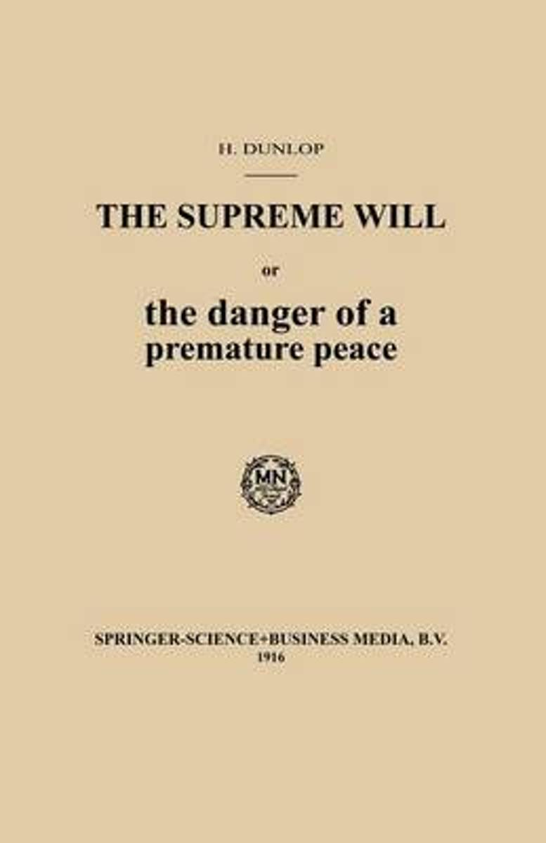 The Supreme Will or the danger of a premature peace