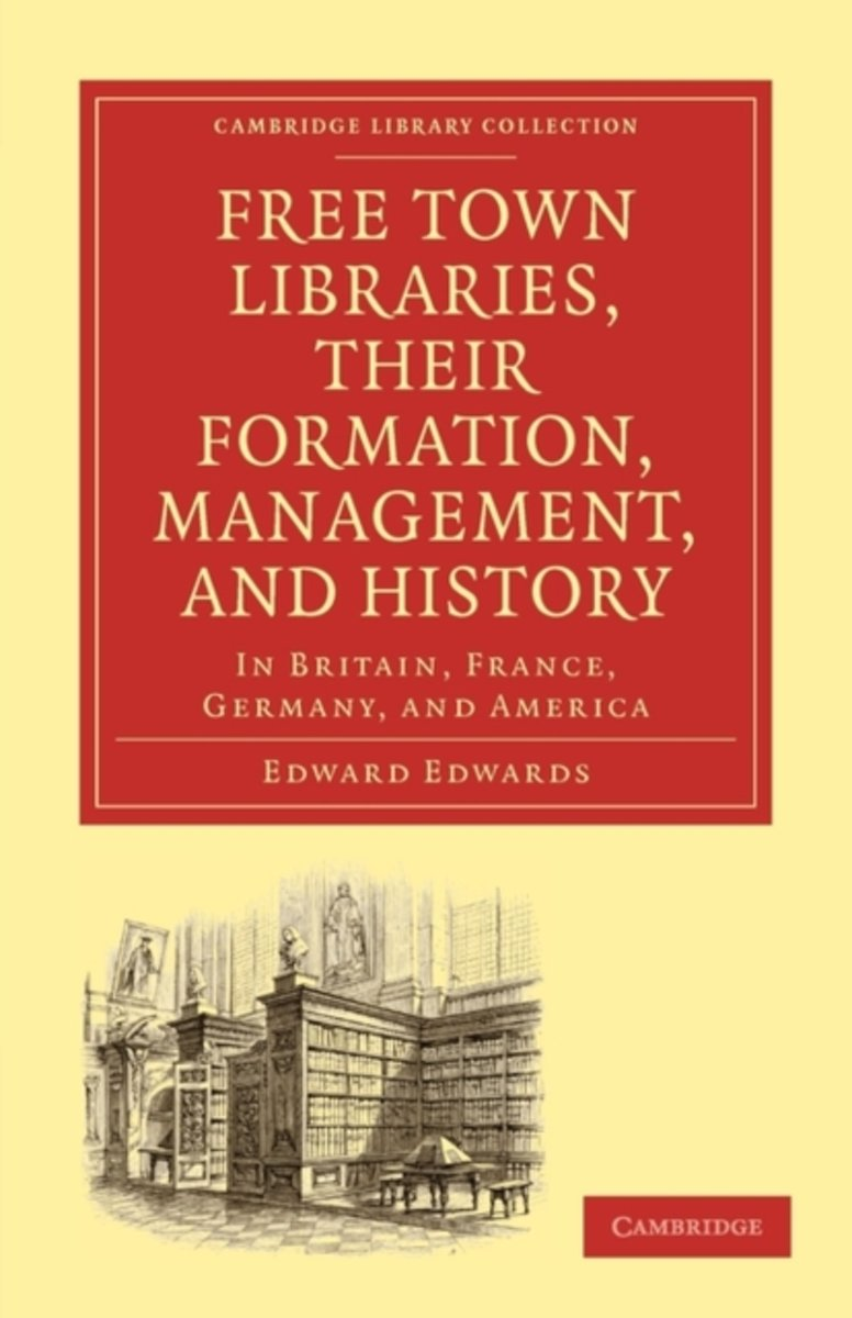 Free Town Libraries, their Formation, Management, and History
