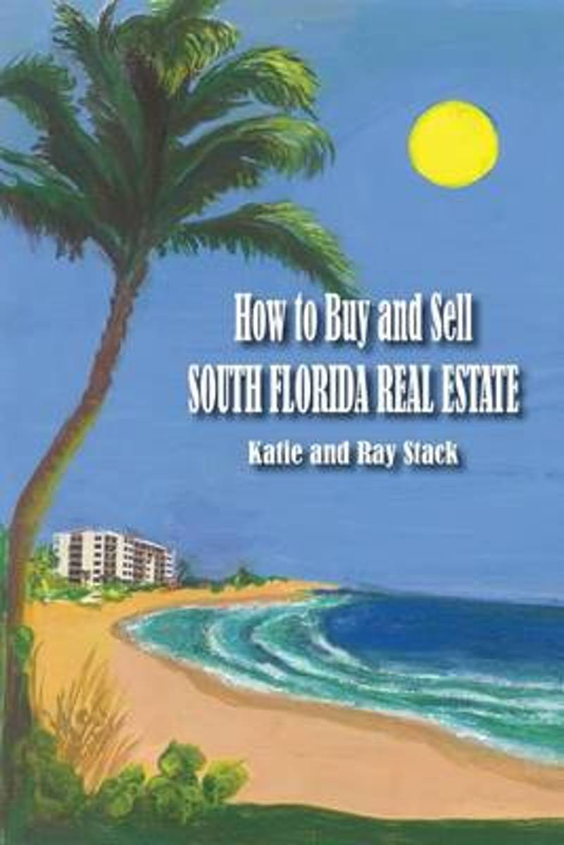 How to Buy and Sell South Florida Real Estate