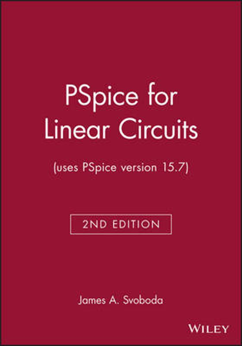 PSpice for Linear Circuits (uses PSpice version 15.7)