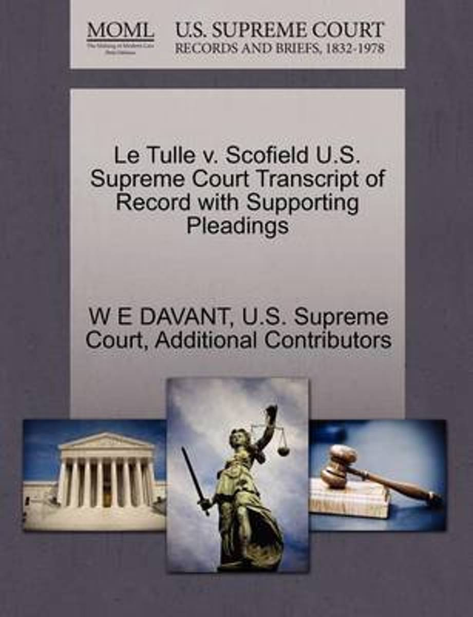 Le Tulle V. Scofield U.S. Supreme Court Transcript of Record with Supporting Pleadings