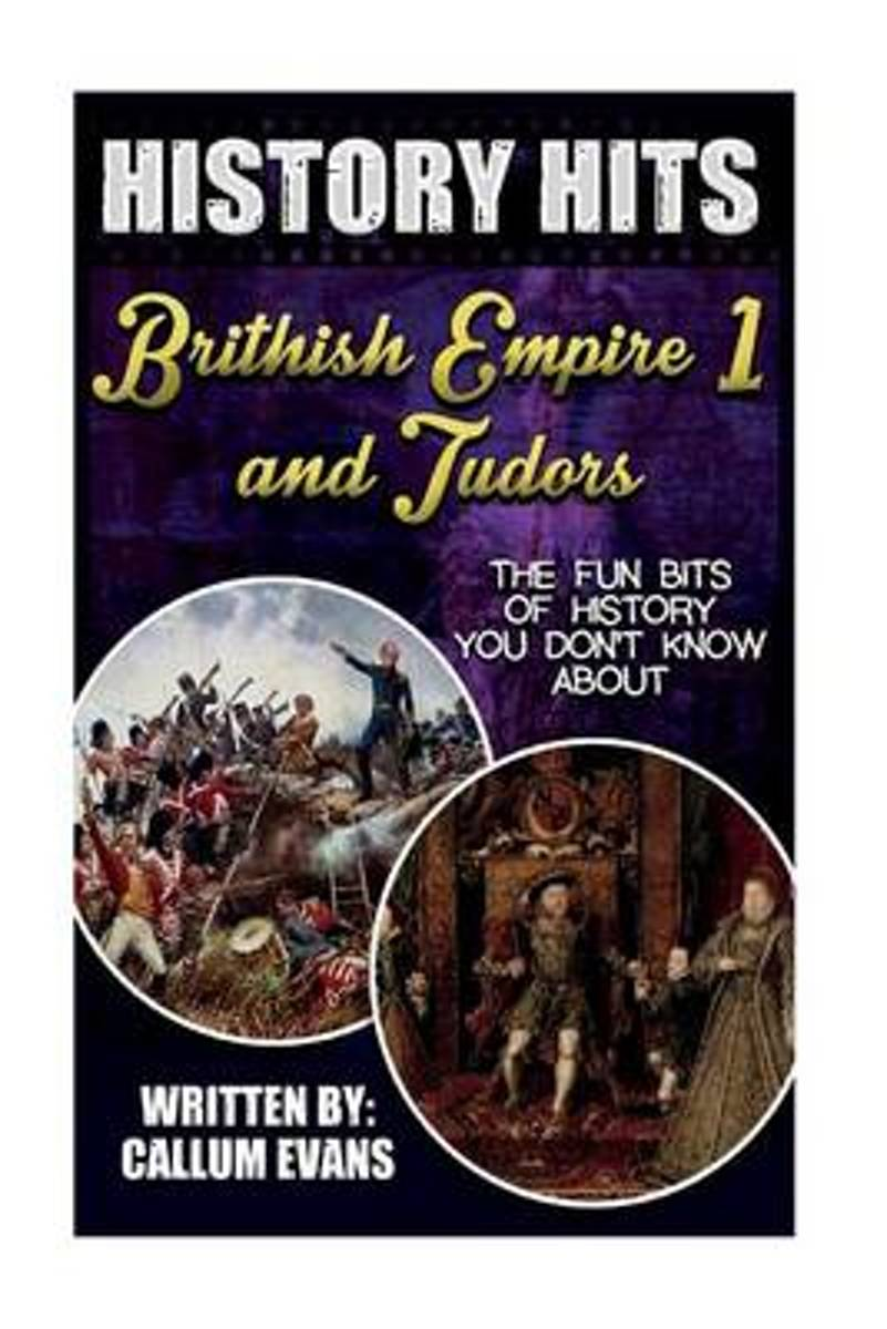 The Fun Bits of History You Don't Know about British Empire and Tudors