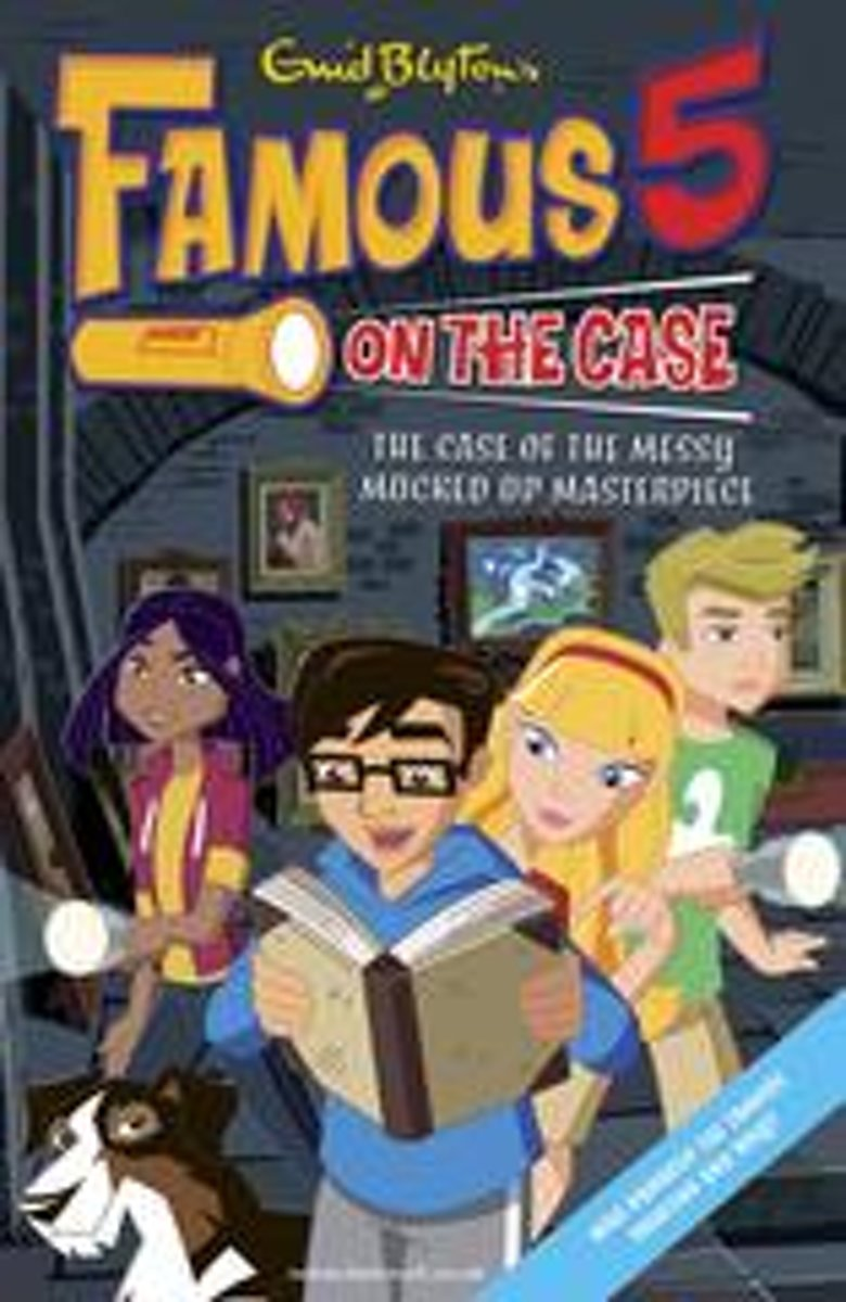 Famous 5 on the Case: Case File 12: The Case of the Messy Mucked Up Masterpiece