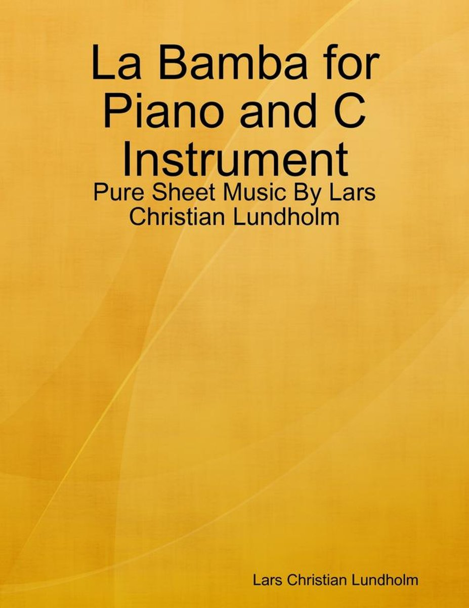 La Bamba for Piano and C Instrument - Pure Sheet Music By Lars Christian Lundholm