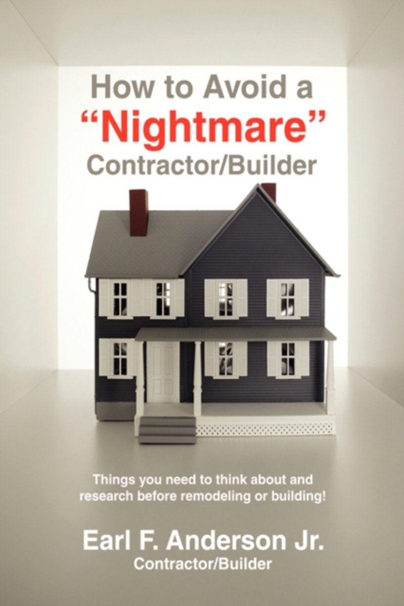 How to Avoid a Nightmare Contractor/Builder