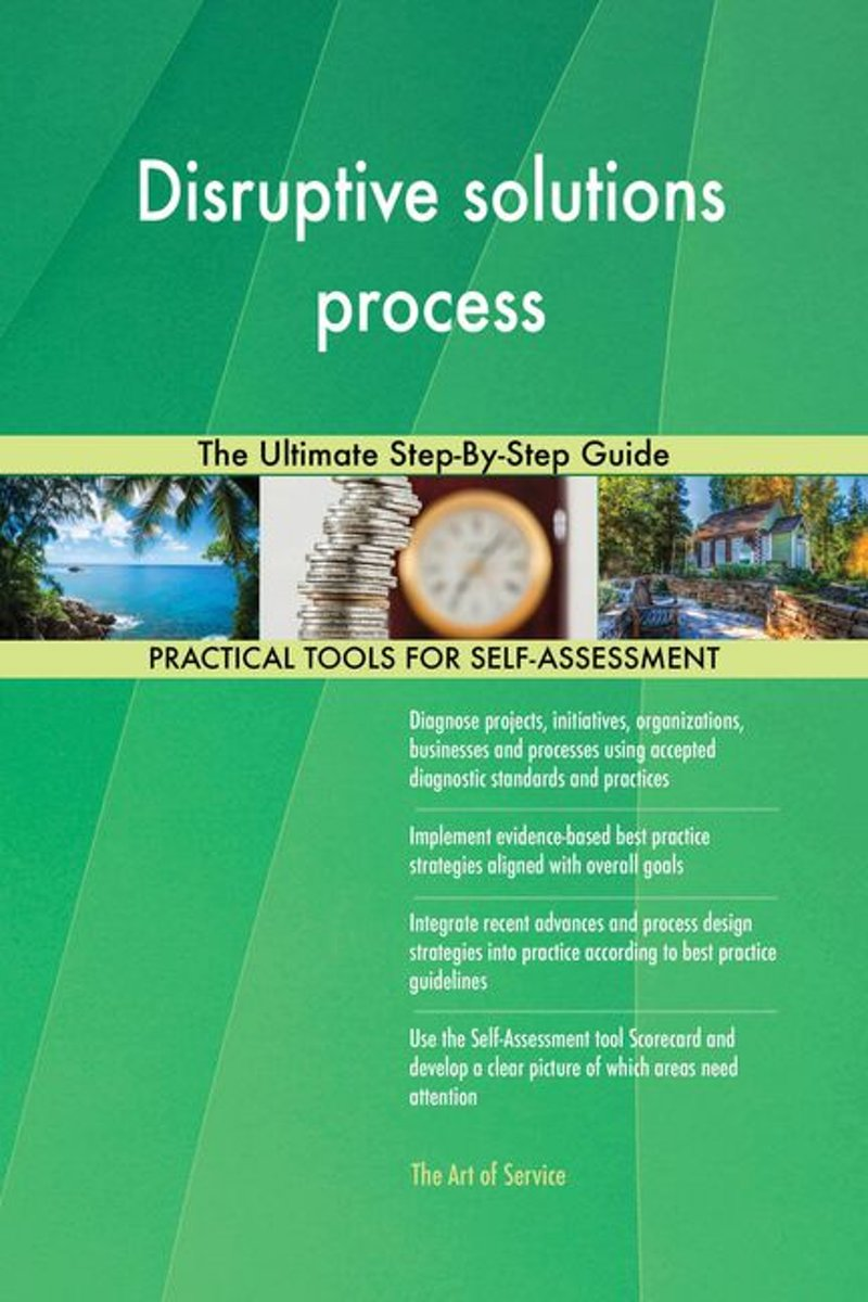 Disruptive solutions process The Ultimate Step-By-Step Guide