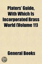 Platers' Guide, with Which Is Incorporated Brass World (Volume 11)