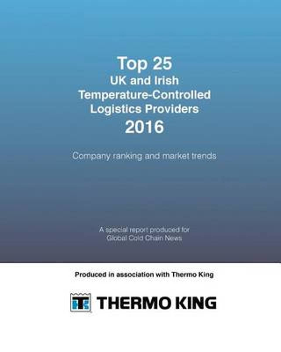 Top 25 UK and Irish Temperature-Controlled Logistics Providers 2016