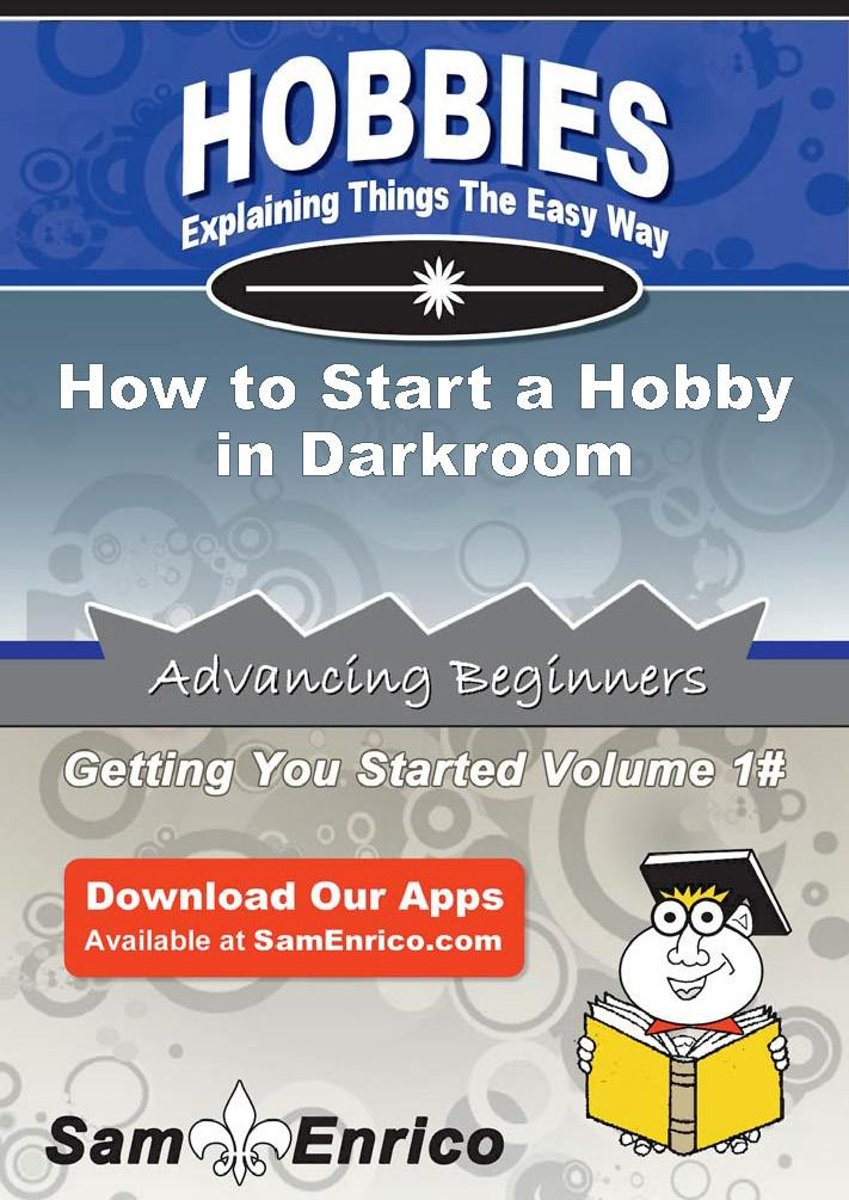 How to Start a Hobby in Darkroom