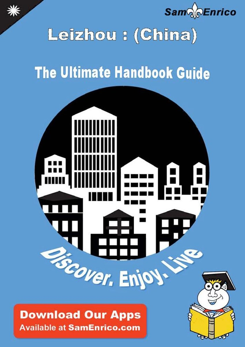 Ultimate Handbook Guide to Leizhou : (China) Travel Guide