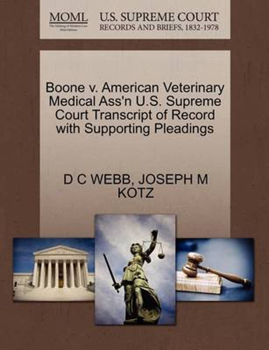 Boone V. American Veterinary Medical Ass'n U.S. Supreme Court Transcript of Record with Supporting Pleadings