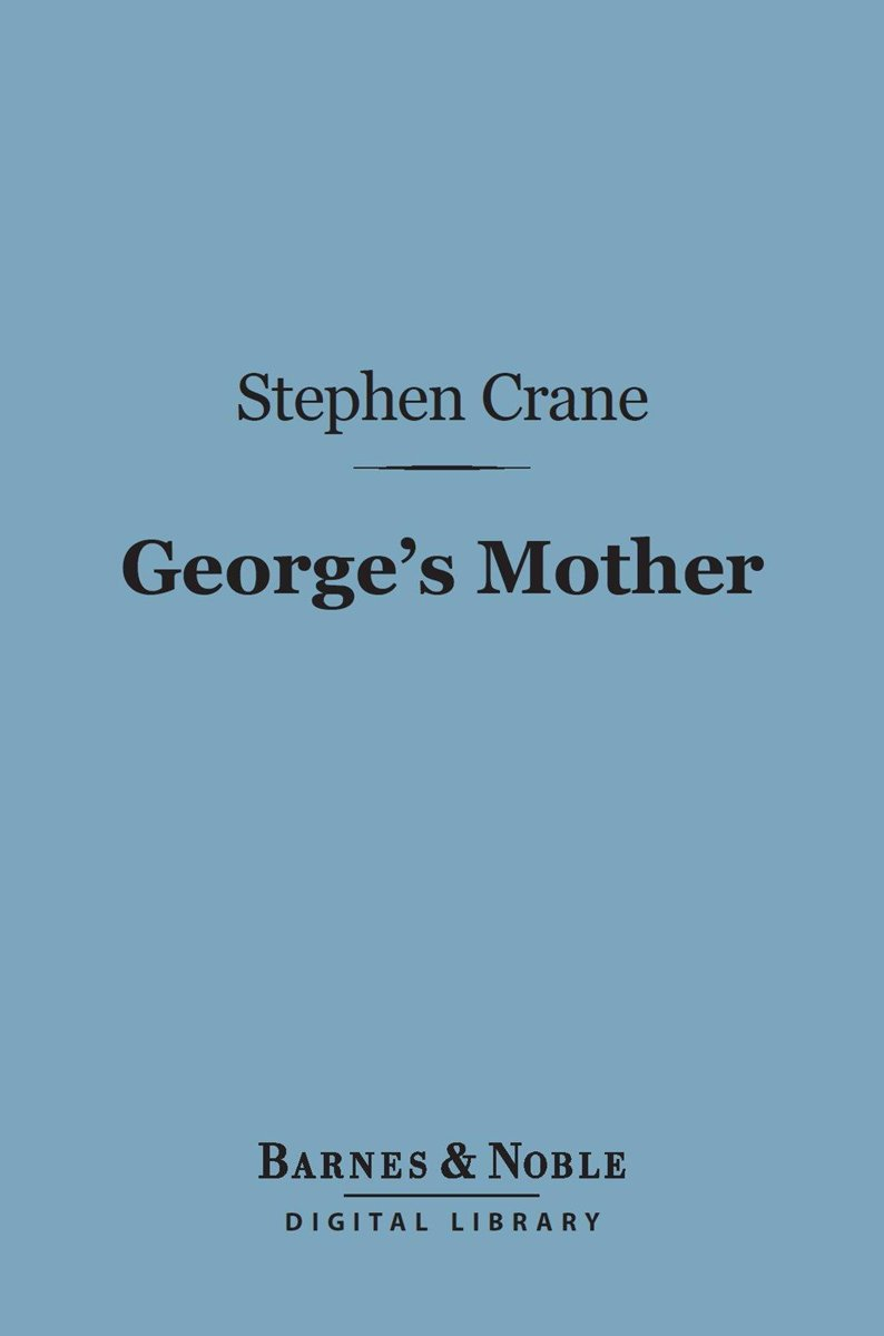 George's Mother (Barnes & Noble Digital Library)