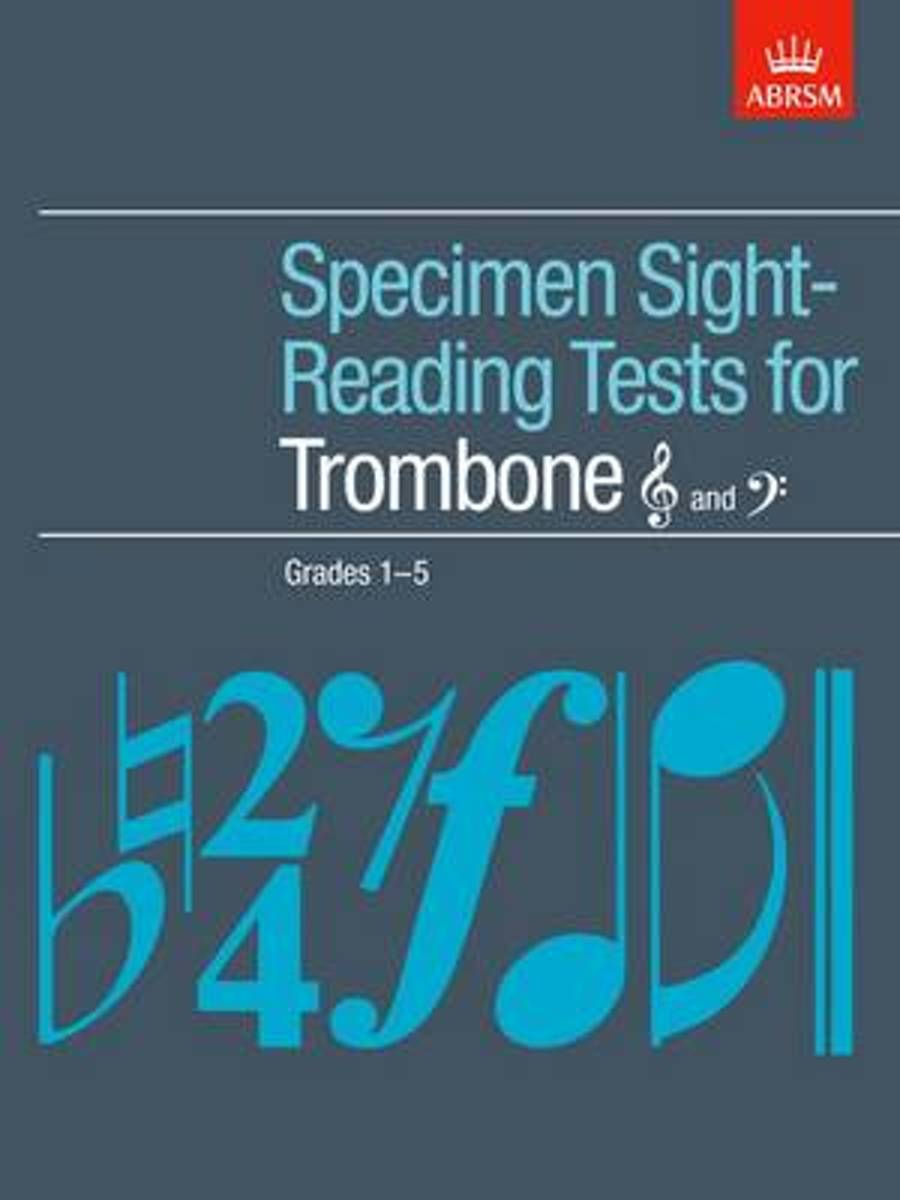 Specimen Sight-Reading Tests for Trombone (Treble and Bass clef), Grades 1-5