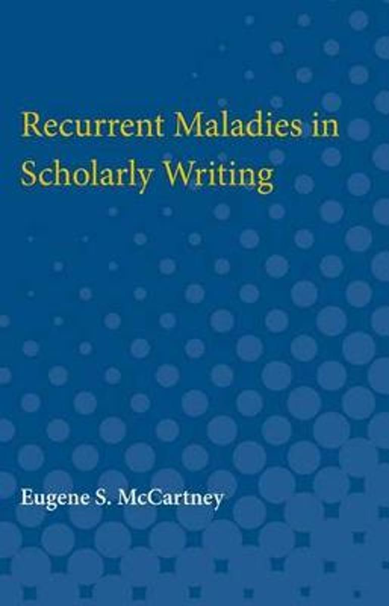 Recurrent Maladies in Scholarly Writing