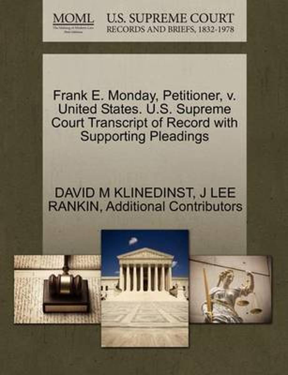 Frank E. Monday, Petitioner, V. United States. U.S. Supreme Court Transcript of Record with Supporting Pleadings