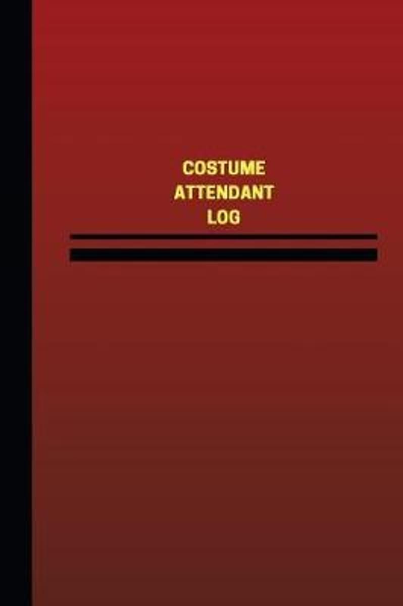 Costume Attendant Log (Logbook, Journal - 124 Pages, 6 X 9 Inches)