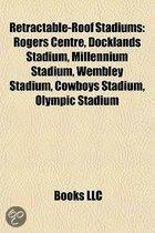 Retractable-Roof Stadiums: Rogers Centre, Docklands Stadium, Wembley Stadium, Millennium Stadium, Cowboys Stadium, Olympic Stadium