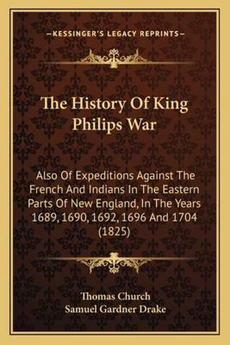 The History of King Philips War the History of King Philips War