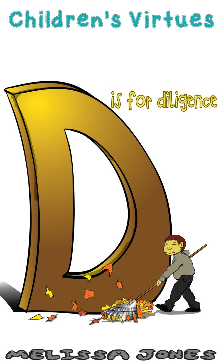 Children's Virtues: D is for Diligence