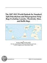 The 2007-2012 World Outlook for Standard Split Polyethylene and Polypropylene Strip Bags Excluding Laundry, Wardrobe, Shoe, and Duffle Bags