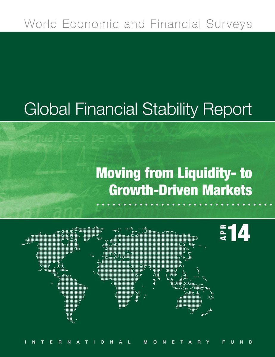 Global Financial Stability Report, April 2014: Moving from Liquidity- to Growth-Driven Markets