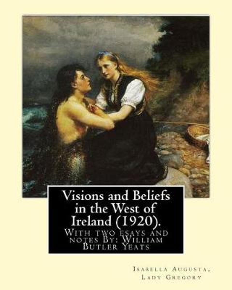 Visions and Beliefs in the West of Ireland (1920). by