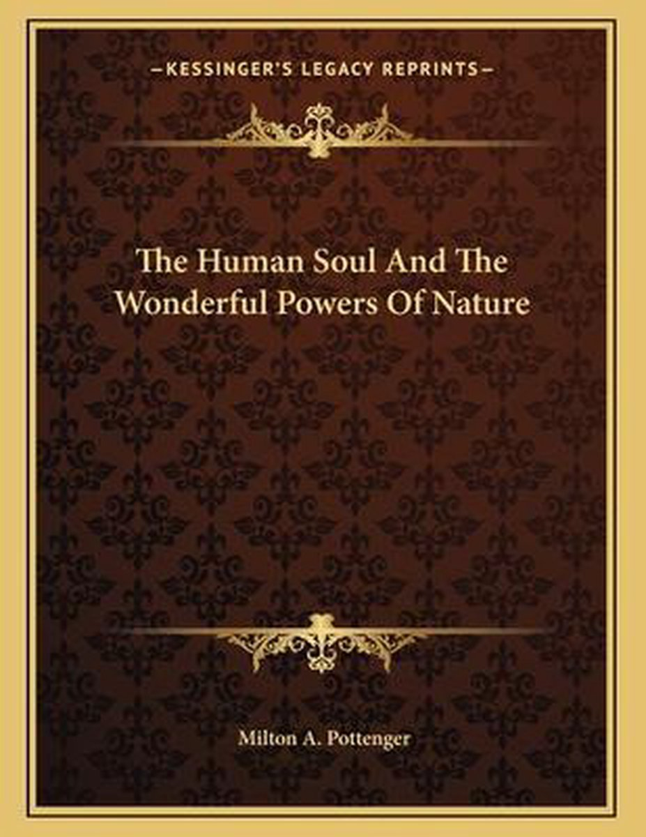The Human Soul and the Wonderful Powers of Nature
