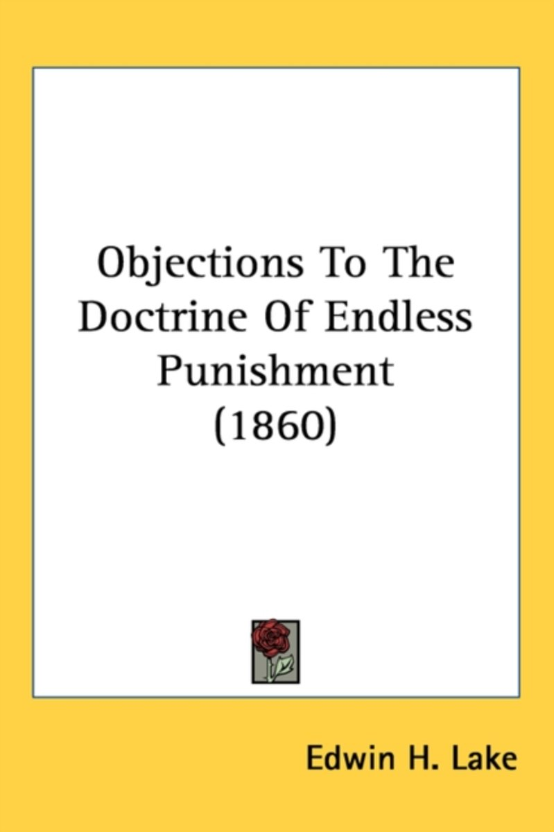 Objections To The Doctrine Of Endless Punishment (1860)