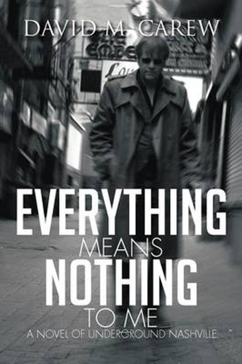 Everything Means Nothing to Me