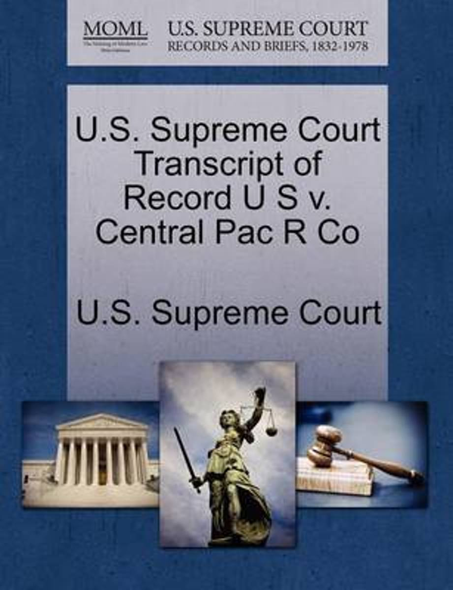 U.S. Supreme Court Transcript of Record U S V. Central Pac R Co