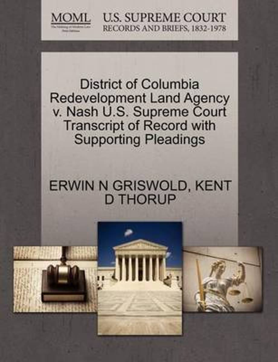 District of Columbia Redevelopment Land Agency V. Nash U.S. Supreme Court Transcript of Record with Supporting Pleadings