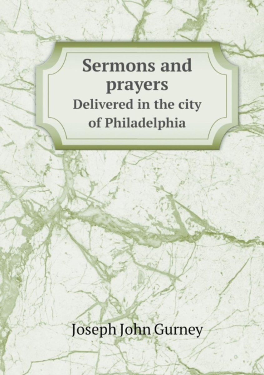 Sermons and Prayers Delivered in the City of Philadelphia