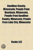Goodhue County, Minnesota: People From Dennison, Minnesota, People From Goodhue County, Minnesota, People From Lake City, Minnesota