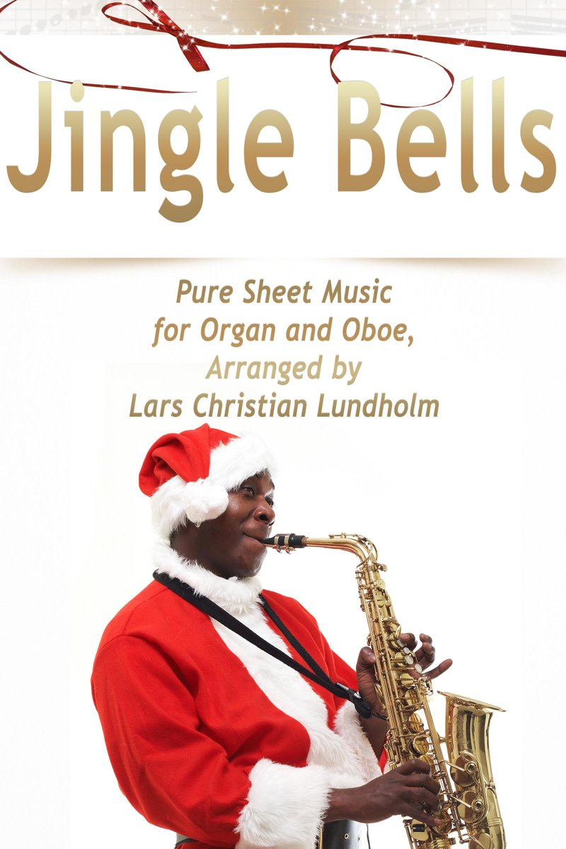 Jingle Bells Pure Sheet Music for Organ and Oboe, Arranged by Lars Christian Lundholm