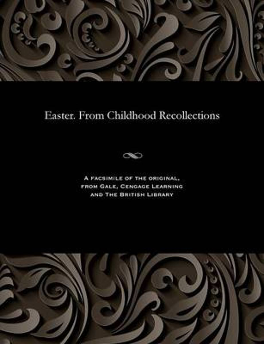 Easter. from Childhood Recollections