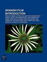 Spanish Film Introduction: Spain In Flames, Actrius, Ana And The Wolves, Raza, Jamon, Jamon, The Grandfather, Faq: Frequently Asked Questions