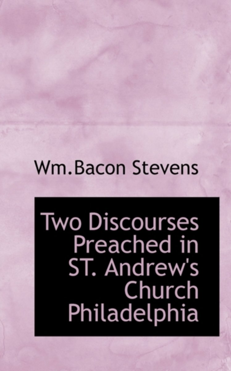 Two Discourses Preached in St. Andrew's Church Philadelphia