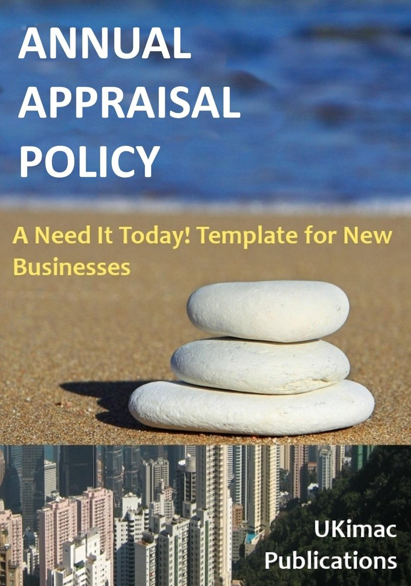 Annual Appraisal Policy: A Need it Today Template for New Businesses