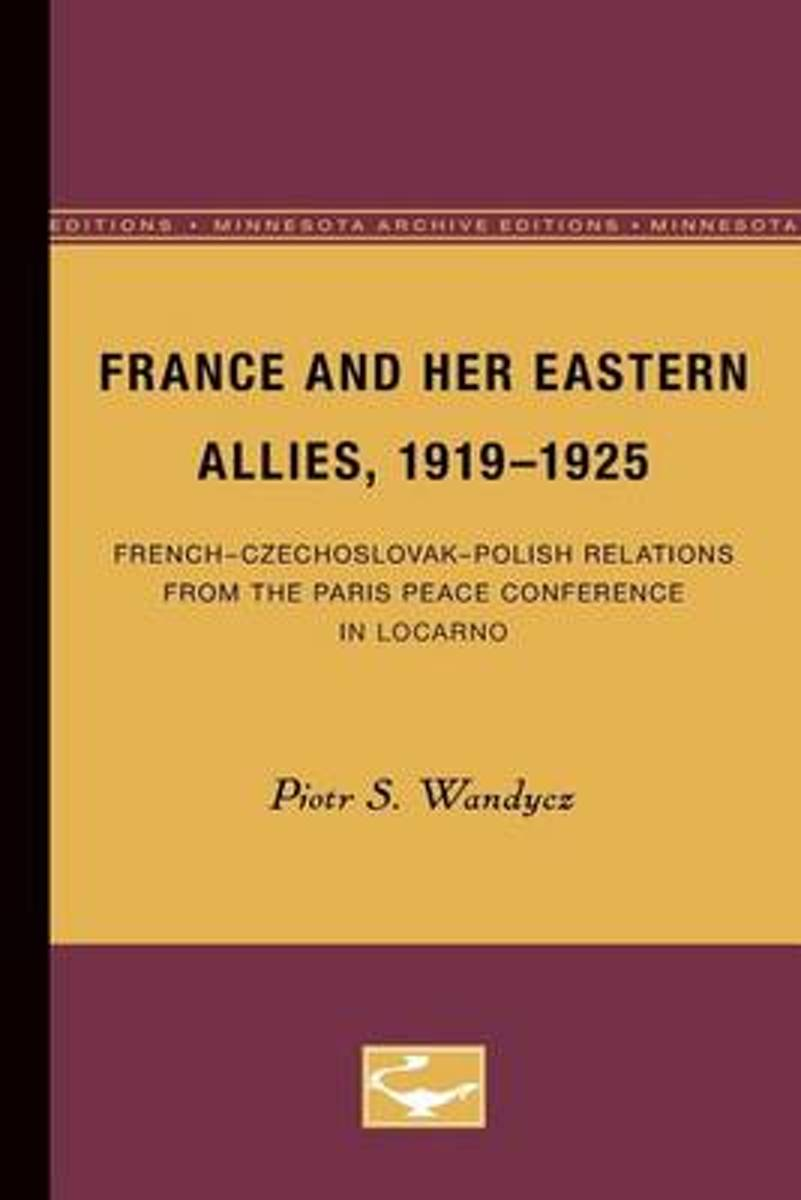 France and her Eastern Allies, 1919-1925