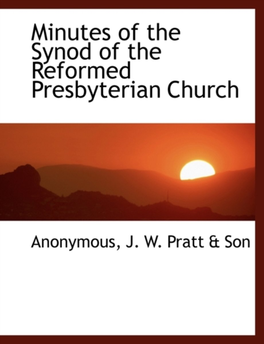 Minutes of the Synod of the Reformed Presbyterian Church