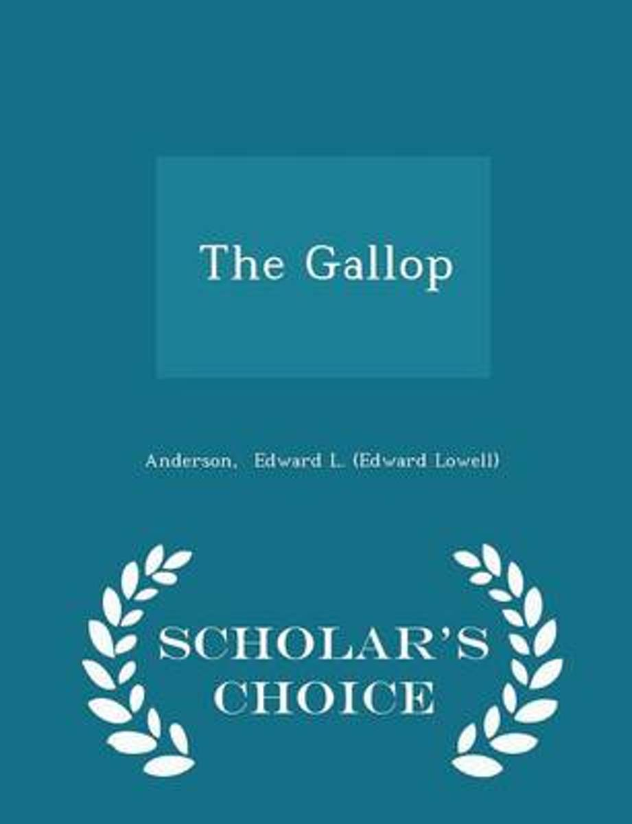 The Gallop - Scholar's Choice Edition