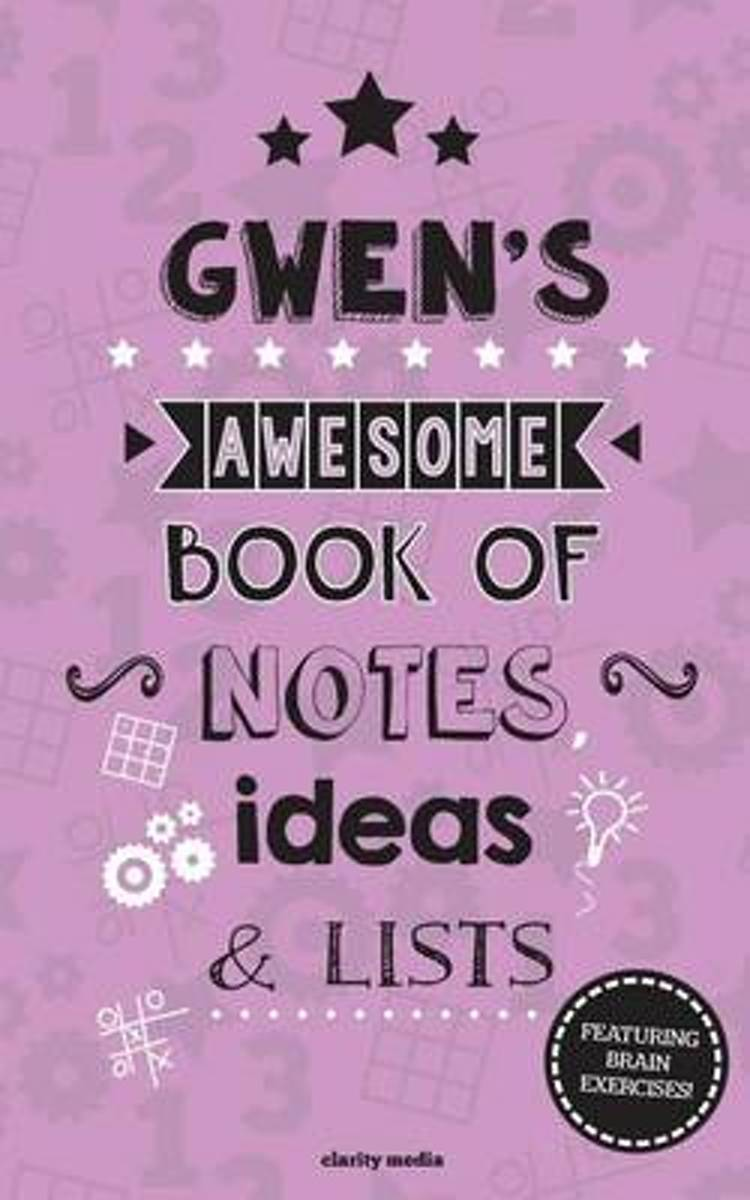 Gwen's Awesome Book of Notes, Lists & Ideas