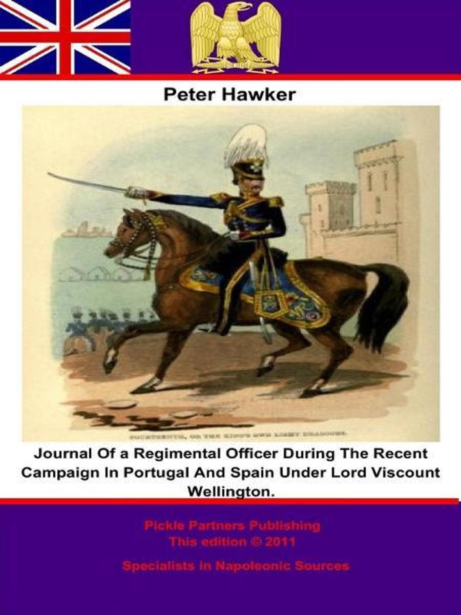 Journal Of a Regimental Officer During The Recent Campaign In Portugal And Spain Under Lord Viscount Wellington.