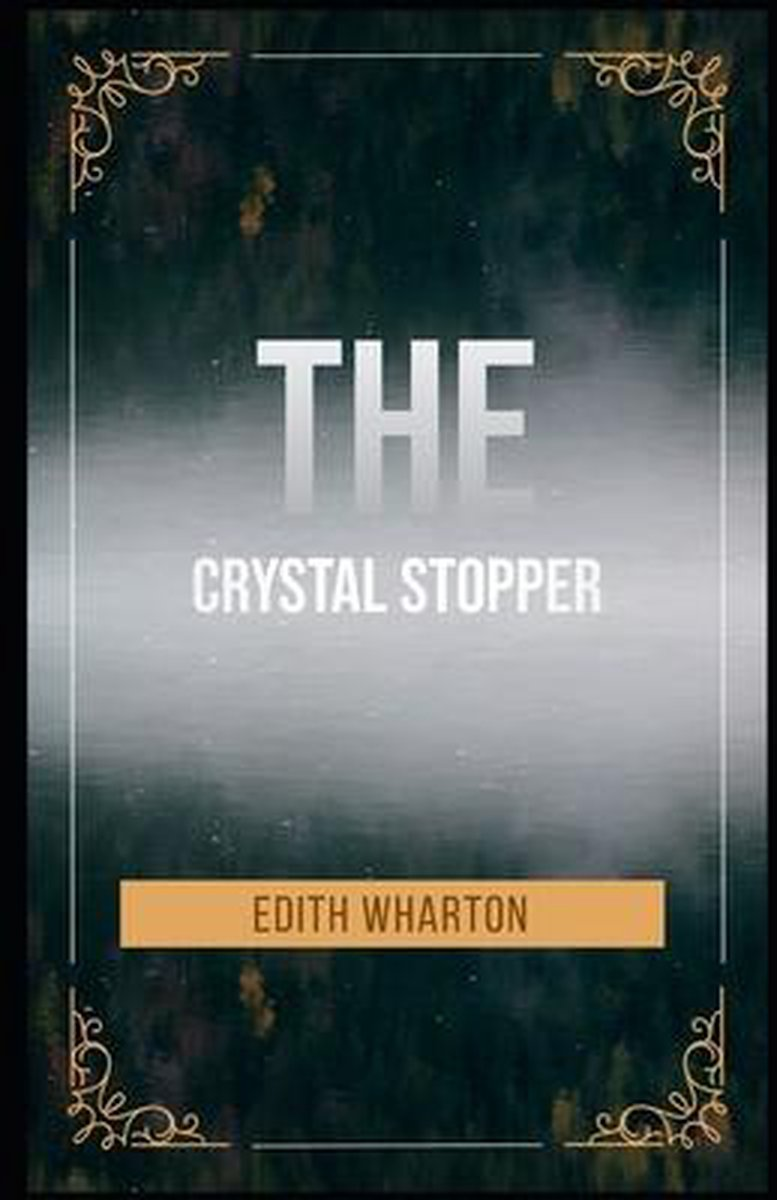 The Crystal Stopper Illustrated