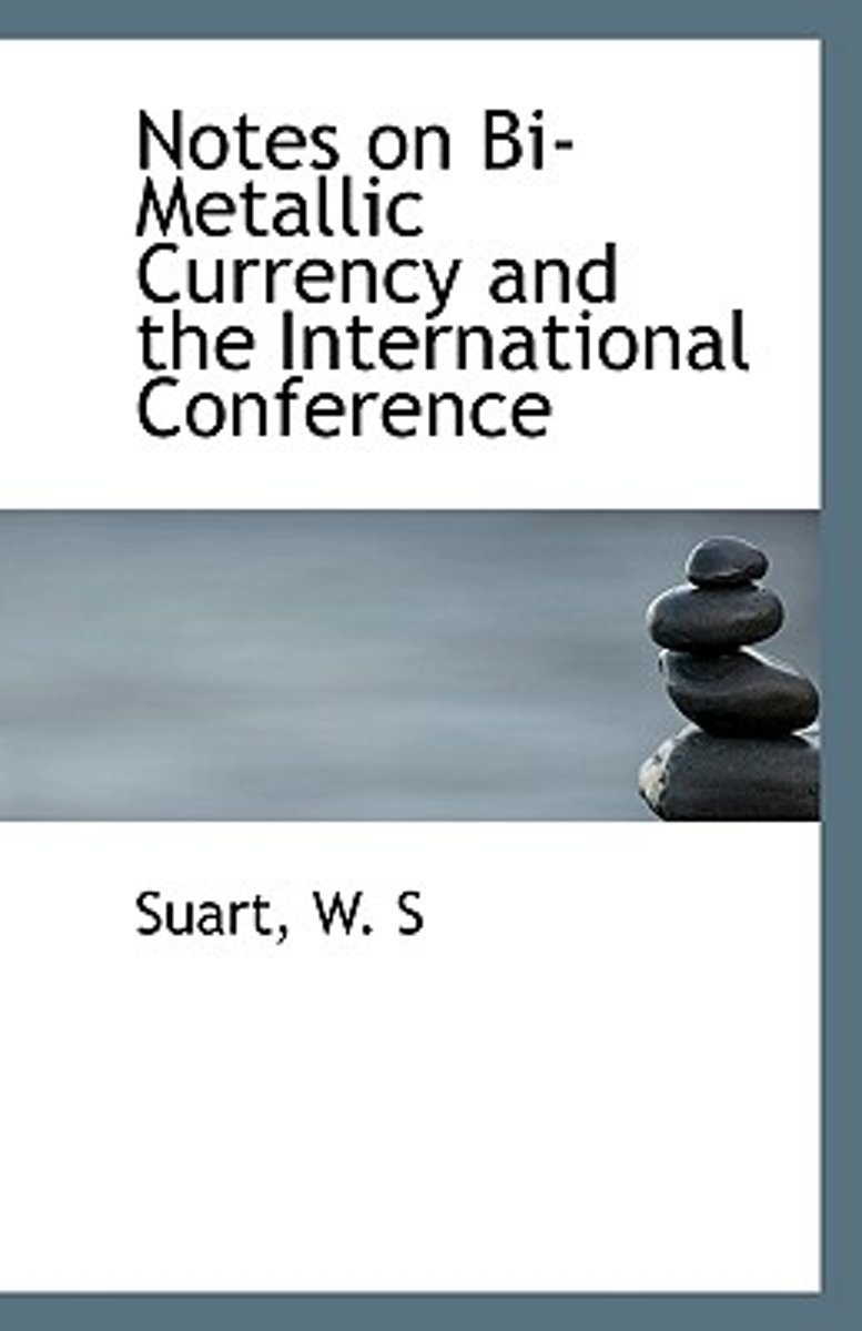 Notes on Bi-Metallic Currency and the International Conference