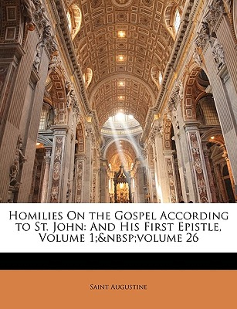 Homilies on the Gospel According to St. John