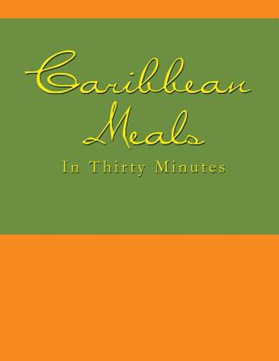 Caribbean Meals in Thirty Minutes